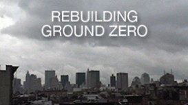 07-DOCUMENTARY_Rebuilding Ground Zero
